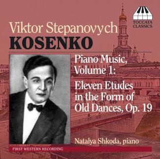 Viktor Stepanovych Kosenko: Piano Music Volume One
