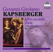 Giovanni Girolamo Kapsberger: Libro secondo d'arie — Songs of Human and Divine Love
