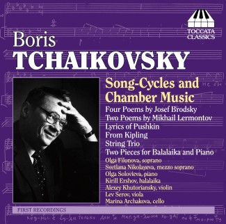 Boris Tchaikovsky: Song-Cycles and Chamber Music