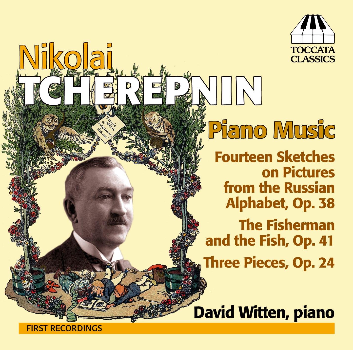 Nikolai Tcherepnin: Piano Music