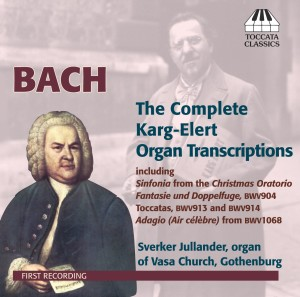 Bach: The Complete Karg-Elert Organ Transcriptions