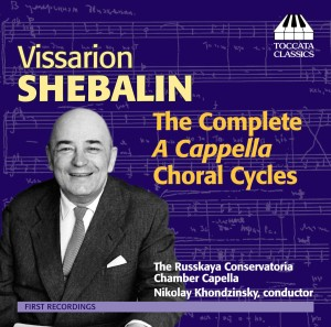 Vissarion Shebalin: The Complete A Cappella Choral Cycles
