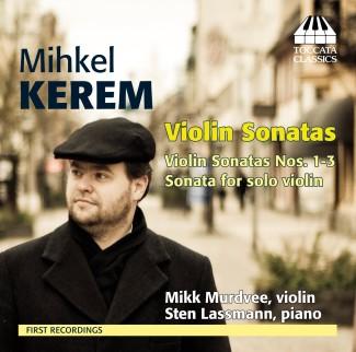 Mihkel Kerem: Violin Sonatas