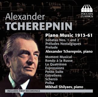 Alexander Tcherepnin: Piano Music 1913-61