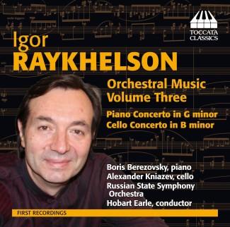 Igor Raykhelson: Piano Concerto; Cello Concerto