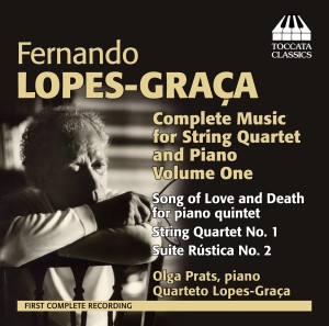 Fernando Lopes-Graça: Complete Music for String Quartet and Piano