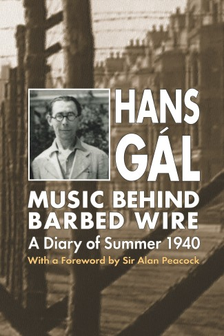 Hans G‡ál: Music behind Barbed Wire: A Diary of Summer 1940