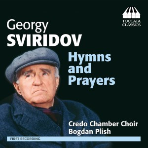 Georgy Sviridov: Hymns and Prayers