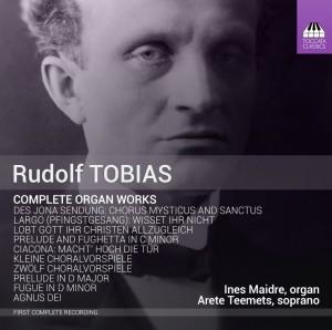 Rudolf Tobias: Complete Organ Works