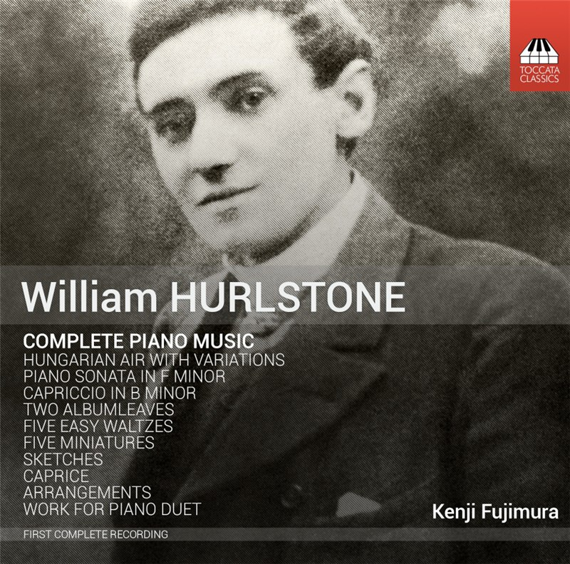 William Hurlstone: Complete Piano Music