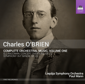 Charles O'Brien: Complete Orchestral Music, Volume One