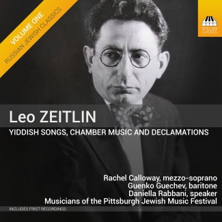 Leo Zeitlin: Yiddish Songs, Chamber Music and Declamations