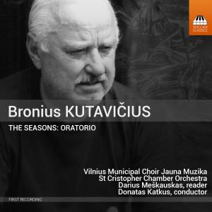 Bronius Kutavičius: The Seasons: Oratorio
