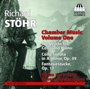 Richard Stöhr: Chamber Music, Volume One