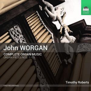 John Worgan: Complete Organ Music