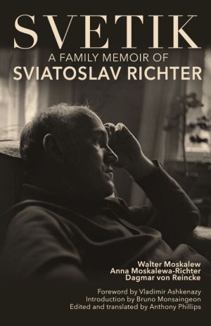 SVETIK: A Family Memoir of Sviatoslav Richter in Words and Images