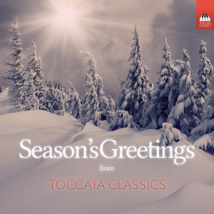 Season's Greetings from Toccata Classics - Free Christmas Download