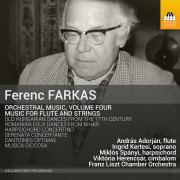 Ferenc FARKAS: Orchestral Music, Volume Four Music for Flute and Strings