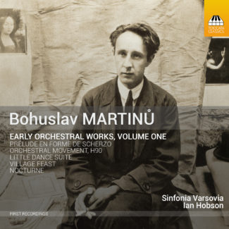 Bohuslav Martinů Early Orchestral Works, Volume One
