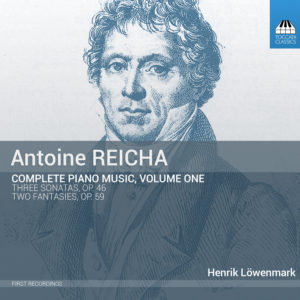 Antoine Reicha: Complete Piano Music, Volume One