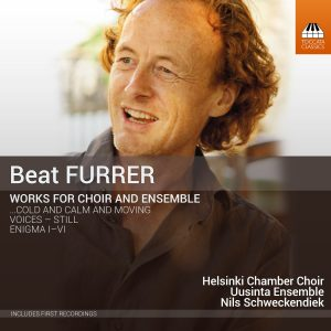 Beat Furrer: Works for Choir and Ensemble