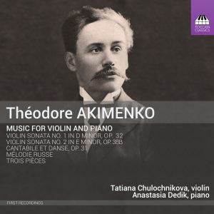 Théodore Akimenko: Music for Violin and Piano