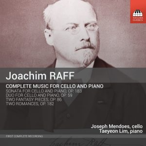 Joachim Raff: Complete Music for Cello and Piano