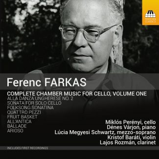 Ferenc Farkas: Complete Chamber Music for Cello, Volume One
