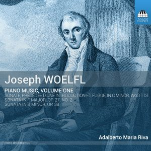 Joseph Woelfl: Piano Music, Volume One