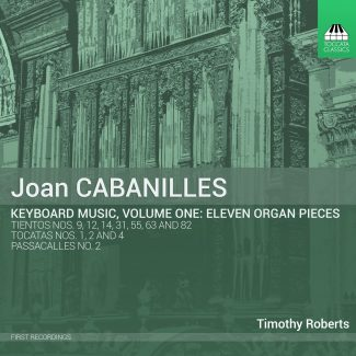 Joan Cabanilles Keyboard Music, Volume One