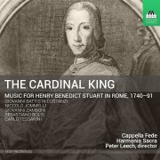 The Cardinal King: Music For Henry Benedict Stuart in Rome, 1740-91