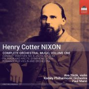 Henry Cotter Nixon: Complete Orchestral Music, Volume One