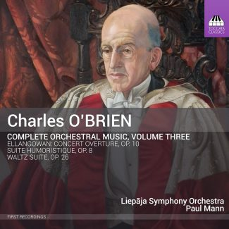 CHARLES O'BRIEN Complete Orchestral Music, Volume Three