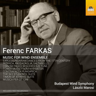 Ferenc Farkas: Music for Wind Ensemble