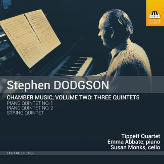 Stephen Dodgson: Chamber Music, Volume Two: Three Quintets
