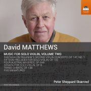 David Matthews: Music for Solo Violin, Volume Two