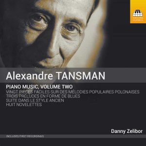 Alexandre Tansman: Piano Music Vol. 2