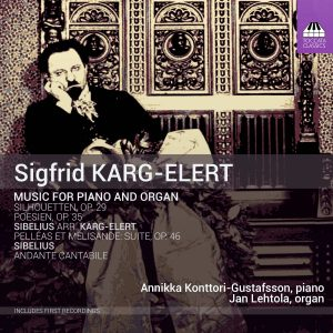 Sigfrid Karg-Elert: Music for Piano and Organ