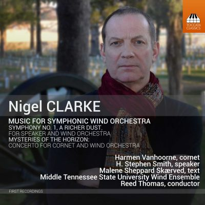 Nigel Clarke: Music for Symphonic Wind Orchestra