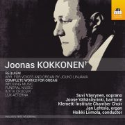 Joonas Kokkonen: Requiem; Complete Works for Organ