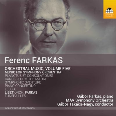 FERENC FARKAS Orchestral Music, Volume Five