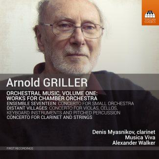 Arnold Griller: Orchestral Music, Volume One
