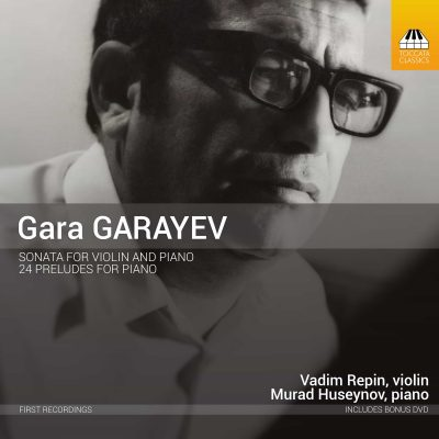 Gara Garayev: Sonata for Violin and Piano; 24 Preludes for Piano