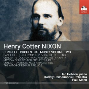 Henry Cotter Nixon: Complete Orchestral Music, Volume Two