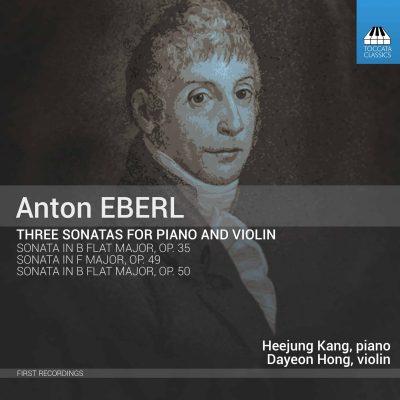 Anton Eberl: Three Sonatas for Piano and Violin