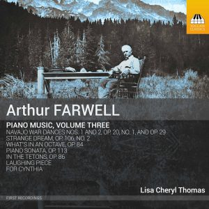 ARTHUR FARWELL Piano Music, Volume Three