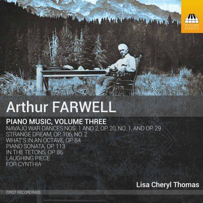ARTHUR FARWELL Piano Music, Volume Three