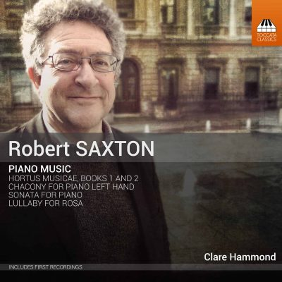Robert Saxton: Piano Music