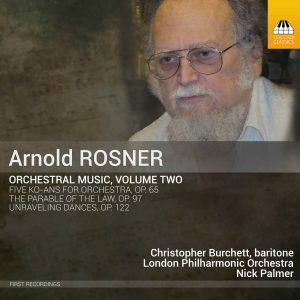 Arnold Rosner: Orchestral Music, Volume Two
