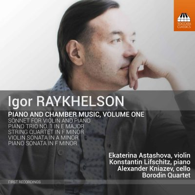 IGOR RAYKHELSON Piano and Chamber Music, Volume One